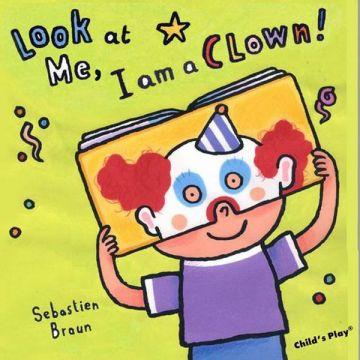 Im a Clown!(Look at Me)你看!我是小丑(厚頁書)(外文書)